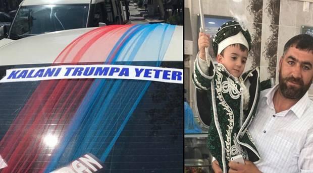 Oğlunun sünnet arabasına 'Kalanı Trumpa yeter' yazdırdı