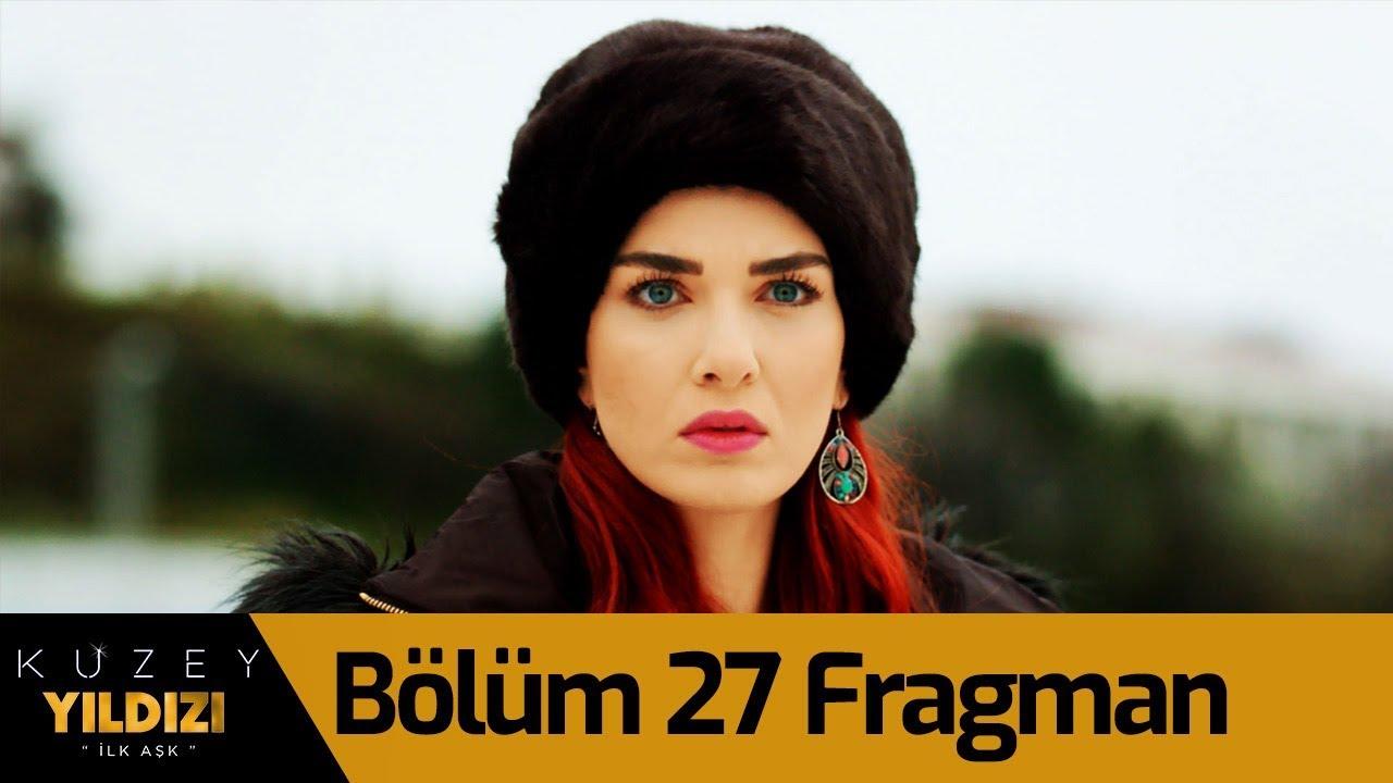 Kuzey Yıldızı İlk Aşk 27. Bölüm Fragman