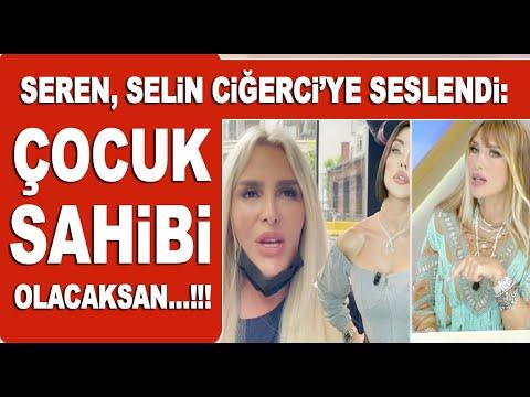 Seren Serengil, Selin Ciğerci'ye seslendi: Bak çocuk sahibi olmak istiyorsun...