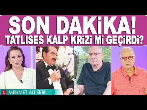 İbrahim Tatlıses kalp krizi mi geçirdi? Sağlık durumunu Mehmet Ali Erbil canlı yayında açıkladı(SON DAKİKA)
